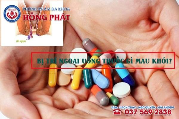 Bị trĩ ngoại uống thuốc gì mau khỏi?