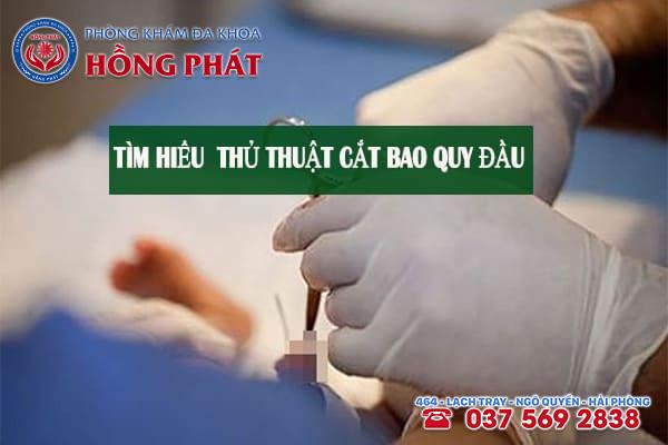 Tìm hiểu rõ về thủ thuật cắt bao quy đầu