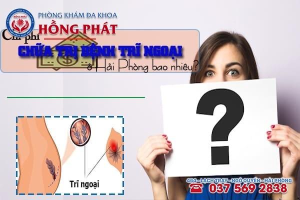 Chi phí chữa trị bệnh trĩ ngoại ở Hải Phòng bao nhiêu?