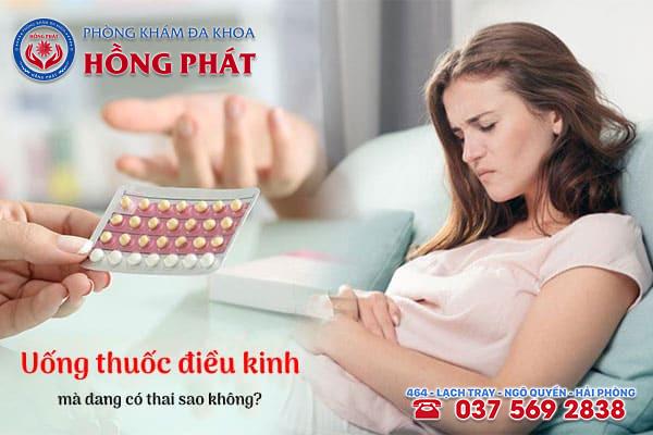 Phái nữ đang có thai mà uống thuốc điều kinh sẽ gây ra nhiều tác hại nghiêm trọng