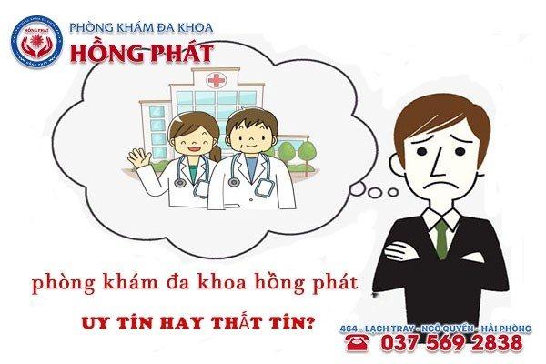 Phòng Khám Đa Khoa Hồng Phát Hải Phòng - UY TÍN HAY THẤT TÍN?