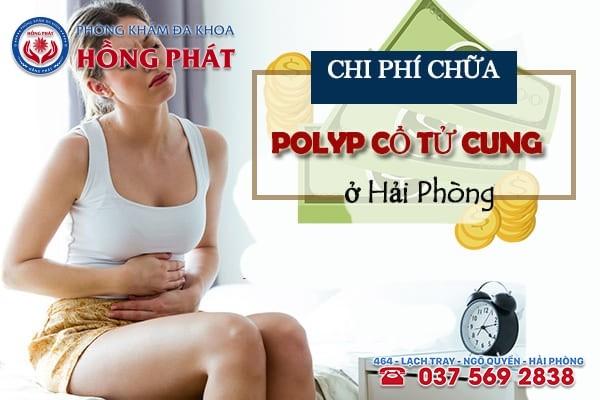 Chi phí chữa polyp cổ tử cung ở Hải Phòng