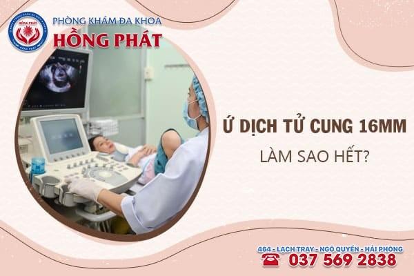 Tùy vào tình trạng ứ dịch lòng tử cung sẽ có cách điều trị phù hợp