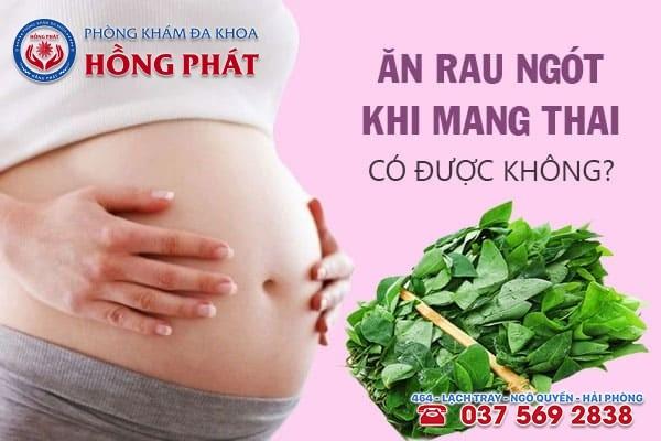 Ăn rau ngót khi mang thai có được không?