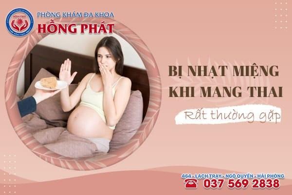 Bị nhạt miệng khi mang thai là hiện tượng thường gặp