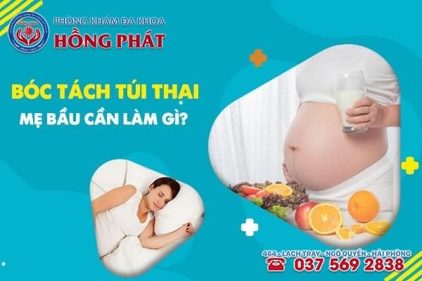 Khi bị bóc tách túi thai, mẹ bầu cần nghỉ ngơi, ăn uống hợp lý