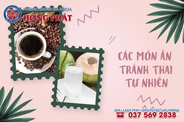 Cà phê, nước dừa cũng là các món ăn tránh thai tự nhiên