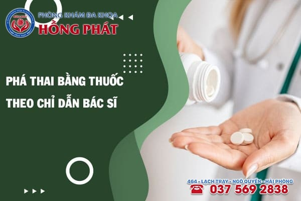 Phá thai bằng thuốc theo chỉ dẫn bác sĩ để đảm bảo an toàn
