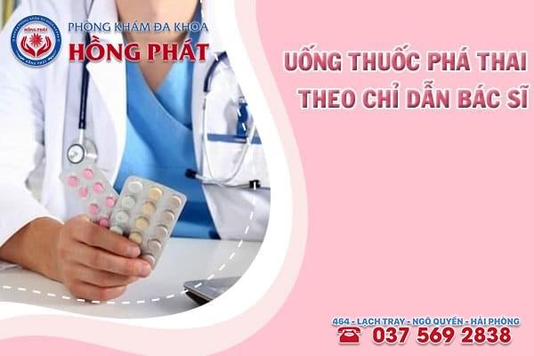 Uống thuốc phá thai theo chỉ định của bác sĩ để đảm bảo an toàn