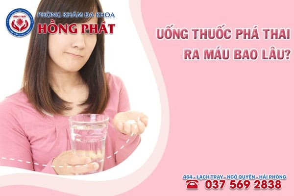 Sau khi uống thuốc phá thai ra máu trong bao lâu?