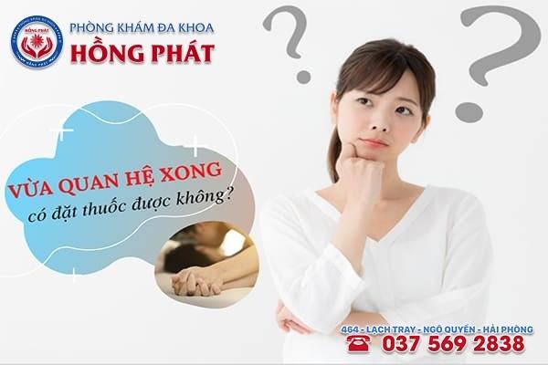 Vừa quan hệ xong nữ giới không nên đặt thuốc âm đạo